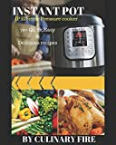 Instant Pot: IP Electric Pressure Cooker: 70+ Quick, Easy, Delicious and Healthy Recipes