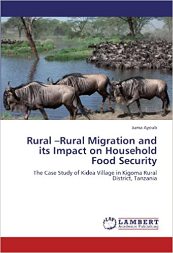 Rural -Rural Migration and its Impact on Household Food Security: The Case Study of Kidea Village in Kigoma Rural District, Tanzania