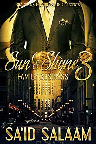 Sun & Shyne 3: Family Business (Killa & Yolo Book 9)