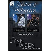 Wolves of Desire, Volume 1 [Alpha to His Omega: Playing for Keeps] (Siren Publishing: The Lynn Hagen Manlove Collection)