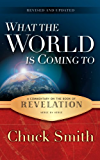 Revelation Commentary: What the World is Coming To