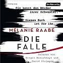 Die Falle Hörbuch von Melanie Raabe Gesprochen von: Devid Striesow, Birgit Minichmayr