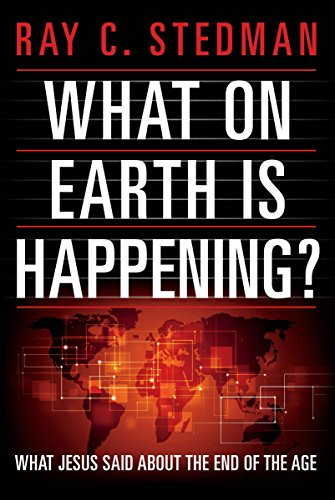 What on Earth Is Happening?: What Jesus Said About the End of the - A What's Ray