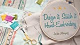 Design It, Stitch It: Hand Embroidery