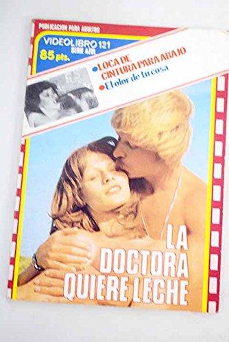 Loca de cintura para abajo ; El ciego y la fea ninfómana ; La doctora quiere leche ; El olor de tu cosa