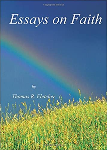 essays on faith thomas r fletcher com books