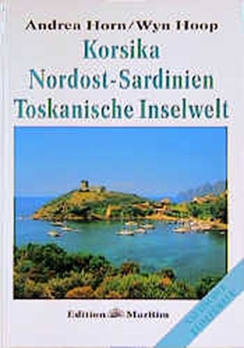 Korsika, Nordost-Sardinien, Toskanische Inselwelt. Nautischer Reiseführer.