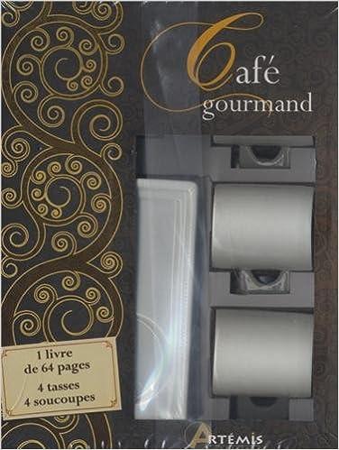 Café gourmand : 1 livre de 64 pages, 4 tasses, 4 soucoupes