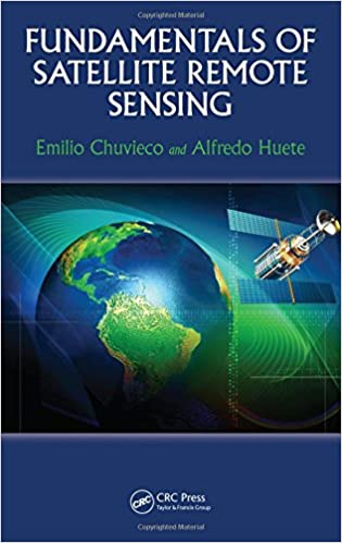 Image result for FUNDAMENTALS OF SATELLITE REMOTE SENSING by Emilio Chuvieco and Alfredo Huetev