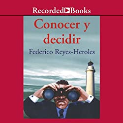 Conocer y decidir [Notice and Decide (Texto Completo)]