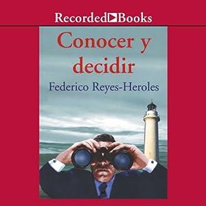 Conocer y decidir [Notice and Decide (Texto Completo)] Audiobook