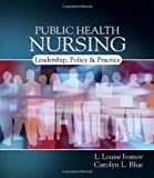 img - for Public Health Nursing: Policy, Politics and Practice book / textbook / text book