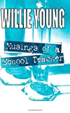 Musings of a School Teacher, Willie Young, 1844011755