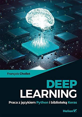 Book cover from Deep Learning. Praca z jÄzykiem Python - Francois Chollet [KSIÄĹťKA] by Francois Chollet