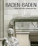Baden-Baden - Kunst und Kultur entlang der Oos