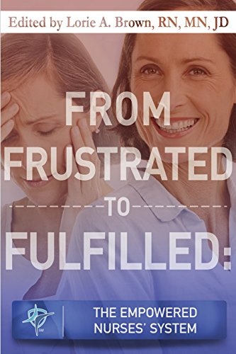 Download From Frustrated to Fulfilled: The Empowered Nurses' System Pdf