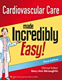 Cardiovascular Care Made Incredibly Easy, Mary Ann McLaughlin, 1451188846