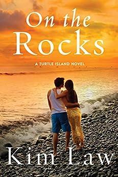 On the Rocks (A Turtle Island Novel Book 3) by [Law, Kim]