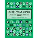 Growing Beyond Survival: A Self-Help Toolkit for Managing Traumatic Stress, Second Edition