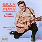 Maybe Tomorrow: The Billy Fury Story 1958-60 [ORIGINAL RECORDINGS REMASTERED] 2CD SET