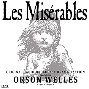 Les Misérables: The Original Radio Broadcast Starring Orson Welles as Jean Valjean Radio/TV Program