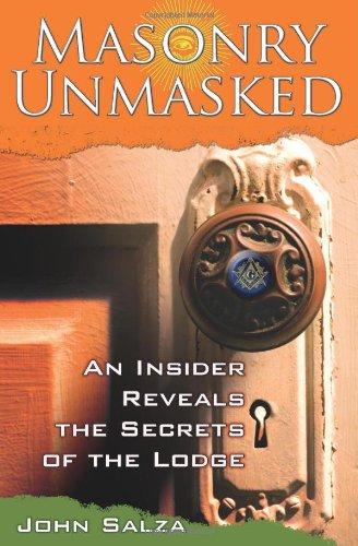 Masonry Unmasked: An Insider Reveals the Secrets of the Lodge pdf epub