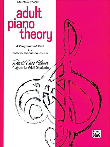 Adult Piano Theory: Level 2 (A Programmed Text) (David Carr Glover Adult Library)
