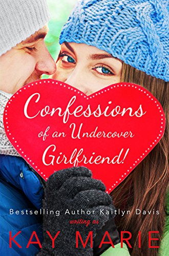 Confessions of an Undercover Girlfriend! (Of Lady First A Confession)
