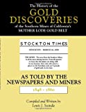 The History of the Gold Discoveries of the Southern Mines of California's Mother Lode Gold Belt As Told by the Newspapers and Miners, (1848-1860), Lewis J. Swindle, 1552126838