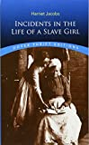 Incidents in the Life of a Slave Girl (Dover Thrift Editions)