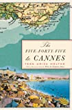 Front cover for the book The Five-Forty-Five to Cannes by Tess Uriza Holthe