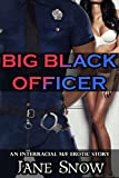 Big Black Officer (Interracial Black M/White F Erotic Story)