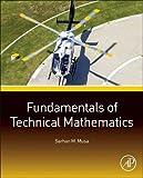 Fundamentals of Technical Mathematics, Musa, Sarhan M., 0128019875