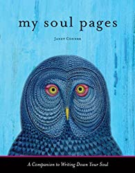 My Soul Pages: A Companion to Writing Down Your Soul