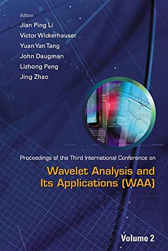 Proceedings of the Third International Conference on Wavelet Analysis and Its Applications (Waa): Chongqing, PR China, 29-31 May 2003 PDF