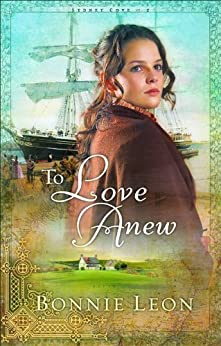 To Love Anew (Sydney Cove Series #1) by [Leon, Bonnie]