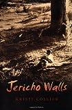 Jericho Walls, Kristi Collier, 0805065210
