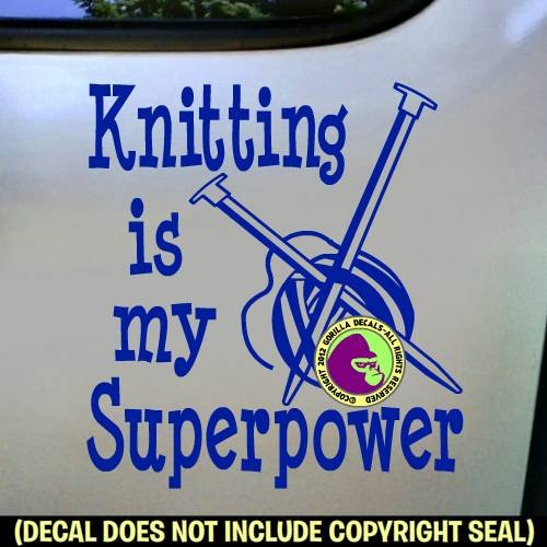 KNITTING IS MY SUPERPOWER Vinyl Decal Sticker E
