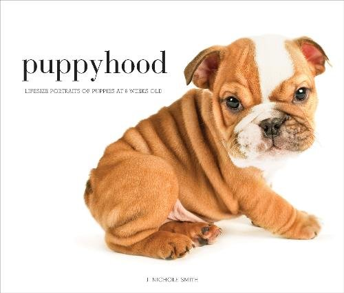 Books : Puppyhood: Life-size Portraits of Puppies at 6 Weeks Old