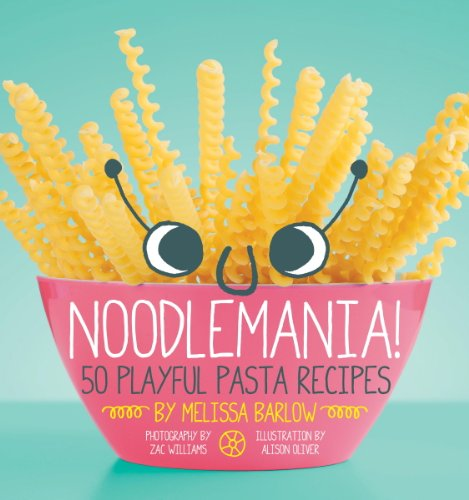 Noodlemania!: 50 Playful Pasta (Halloween No Bake Cookies Recipe)