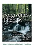 Forgiveness Therapy, Robert D. Enright and Richard P. Fitzgibbons, 143381837X