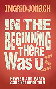 In The Beginning There Was Us by [Jonach, Ingrid]