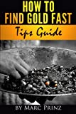 How to Find Gold Fast, Marc Prinz, 1482662701