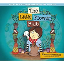 The Little Flower Bulb: Helping Children Bereaved by Suicide