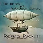 The Liberty and Forbidden Collection | Regina Puckett