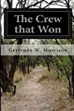 The Crew That Won, Gertrude W. Morrison, 1499596340
