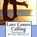 Love Comes Calling: California Connections, Book 2 | Roseanne Wilkins