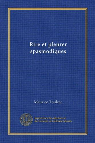 Rire et pleurer spasmodiques (Vol-1) (French Edition)