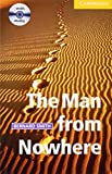 The Man from Nowhere Level 2 Elementary/Lower Intermediate Book with Audio CD Pack (Cambridge English Readers) by Bernard Smith (2006-07-31)