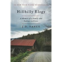 Hillbilly Elegy: A Memoir of a Family and Culture in Crisis